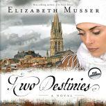 Two Destinies, Elizabeth Musser