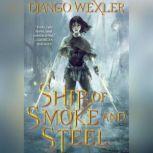 Ship of Smoke and Steel, Django Wexler