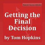 Getting the Final Decision, Tom Hopkins