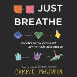 Just Breathe, Cammie McGovern
