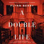 A Double Life, Flynn Berry