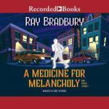 A Medicine for Melancholy and Other Stories, Ray Bradbury