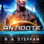 Antidote Love and War, Book 1, R. A. Steffan