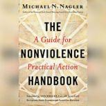 The Nonviolence Handbook A Guide for Practical Action, Michael N Nagler , Ph.D.