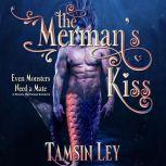 The Merman's Kiss A Steamy Mythology Romance, Tamsin Ley