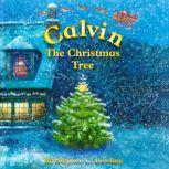 Calvin the Christmas Tree The greatest Christmas tree of all., Stephen G Bowling