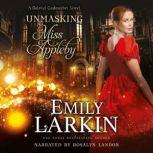 Unmasking Miss Appleby, Emily Larkin