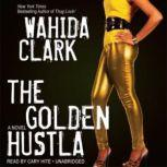 The Golden Hustla, Wahida Clark