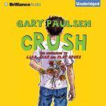 Crush The Theory, Practice and Destructive Properties of Love, Gary Paulsen