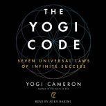 The Yogi Code Seven Universal Laws of Infinite Success, Yogi Cameron