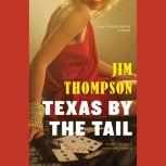 Texas by the Tail, Jim Thompson