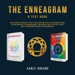 The Enneagram & Test Book: The Complete Guide to Self-Realization & Self-Discovery Using the Wisdom of the Enneagram, Including the 9 Test of Types (Best Enneagram Books & Audiobooks), Carly Greene