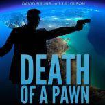 Death of a Pawn, David Bruns