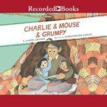 Charlie & Mouse & Grumpy, Laurel Snyder
