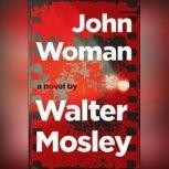 John Woman, Walter Mosley