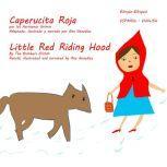 Little Red Riding Hood - Caperucita Roja, The Brothers Grimm, Ana Gonzalez