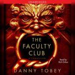 The Faculty Club A Thriller, Danny Tobey