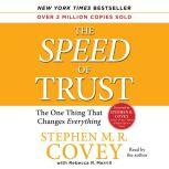 The Speed of Trust The One Thing that Changes Everything, Stephen M.R. Covey