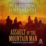 Assault of the Mountain Man, J.A. Johnstone