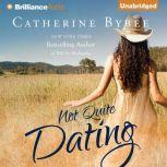 Not Quite Dating, Catherine Bybee