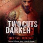 Two Cuts Darker A Killer Need, Book 2, Joely Sue Burkhart