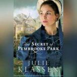 The Secret of Pembrooke Park, Julie Klassen