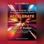 Accelerate Building Stategic Agility for a Faster-Moving World, John P. Kotter