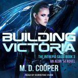 Building Victoria, M. D. Cooper