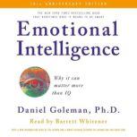 Emotional Intelligence Why it can matter more than IQ, Prof. Daniel Goleman, Ph.D.