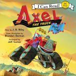 Axel the Truck: Field Trip, J. D. Riley