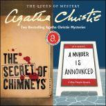 The Secret of Chimneys & A Murder Is Announced Two Bestselling Agatha Christie Novels in One Great Audiobook, Agatha Christie