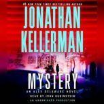 Mystery An Alex Delaware Novel, Jonathan Kellerman