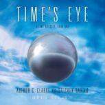Time's Eye A Time Odyssey, Book 1, Arthur C. Clarke and Stephen Baxter