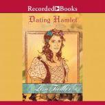 Dating Hamlet Ophelia's Story