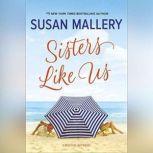 Sisters Like Us (Mischief Bay), Susan Mallery