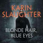 Blonde Hair, Blue Eyes, Karin Slaughter