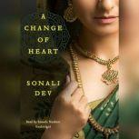 A Change of Heart, Sonali Dev