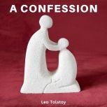 A Confession, Leo Tolstoy