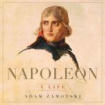 Napoleon A Life, Adam Zamoyski