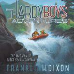 The Madman of Black Bear Mountain, Franklin W. Dixon