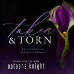 Taken & Torn The Complete Story of Helena & Sebastian, Natasha Knight