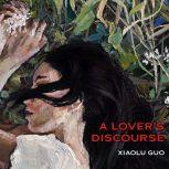 A Lover's Discourse, Xiaolu Guo
