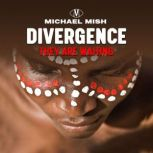 Divergence - they are waiting A Way Back to the Ancient Wisdom, Michael Mish