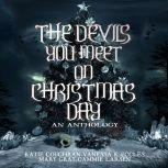 The Devils You Meet On Christmas Day An Anthology, Mary Gray
