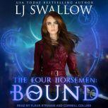 The Four Horsemen Bound, LJ Swallow