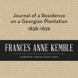 Journal of a Residence on a Georgian Plantation (1838-1839), Frances Anne Kemble