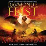 Magician's End Book Three of the Chaoswar Saga, Raymond E. Feist