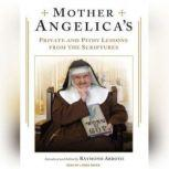 Mother Angelica's Private and Pithy Lessons from the Scriptures, Raymond Arroyo