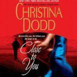 Close to You, Christina Dodd