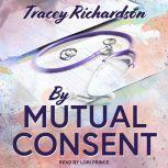 By Mutual Consent, Tracey Richardson